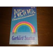 New Age A Nova Era À Luz Do Evangelho - Gerhard Sautter