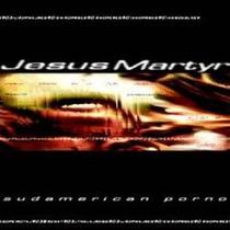 Cd Jesus Martyr -sudamerican Porno - Importado Frete Gratis