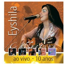 Eyshila - Collection 10 Anos - Raridade - Cd - Mk Publicitá