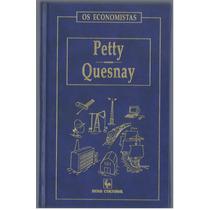 Os Economistas - Petty -quesnay