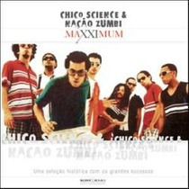 Cd Chico Science E Nacao Zumbi Maxximum