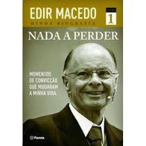 Livro Físico - Nada A Perder - Sucesso Do Bispo Edir Macedo