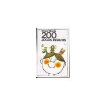 200 Jogos Infantis - Nicanor Miranda - Frete Grátis