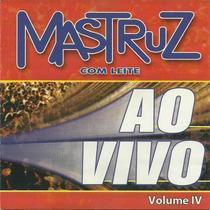 Forró Mastruz Com Leite Ao Vivo Vol. 4