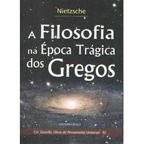 A Filosofia Na Época Trágica Dos Gregos Friedrich Nietzsche