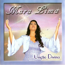 Cd Mara Lima - Unção Divina.