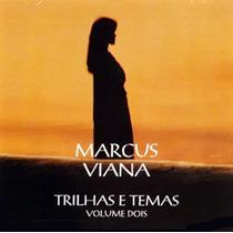 Cd Marcus Viana - Trilhas E Temas - Vol. 2