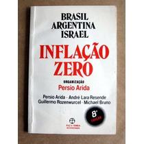 Inflação Zero - Brasil, Argentina E Israel - Persio Arida
