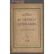 O Crítico Literário - Alceu Amoroso Lima - 1ª Edição
