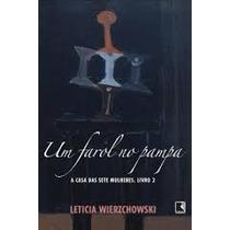 Livro - Um Farol No Pampa - Leticia Wierzchowski