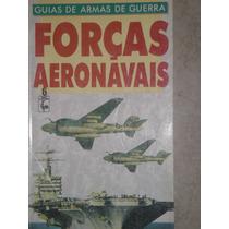 Guias De Armas De Guerra - Forças Aeronávais N 6