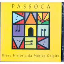 Cd Passoca - Breve História Da Música Caipira - Novo***