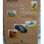 Projeto De Produto.guia Pratico Desenvolvimento De Produtos
