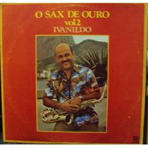 Lp.ivanildo O Sax De Ouro Vol.2(frete Grátis)