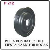 P212-polia Da Bomba De Direcao Hidr.fiesta Ka Motor Zetec Ro