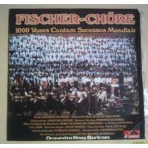 Lp Fischer Chore 1000 Vozes Cantam Sucessos Mundiais 1973