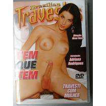 Dvd Pornô Original : Vem Que Tem ( Travesti Com Mulher )