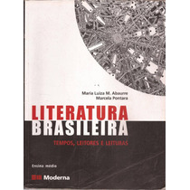 Literatura Brasileira - Tempos, Leitores E Leituras