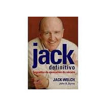 Livro Jack Definitivo: Segregos Do Executivo Do Século Jack