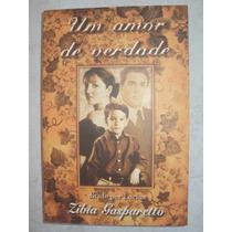Um Amor De Verdade- Zibia Gasparetto