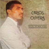 Cd Razão Do Meu Tudo - Carlos De Oliveira