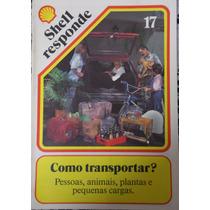 Revista Shell Responde Nº 17- Como Transportar?