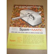 ( L - 290 ) Propaganda Antiga Afiador Facas Spam-matic