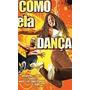 Dvd - Como Ela Dança - Ardon Bess