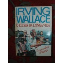Livro O Elixir Da Longa Vida -irving Wallace _ Imperdível