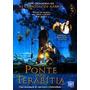Dvd Original Do Filme Ponte Para Terabítia