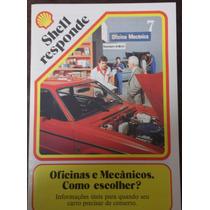 Revista Shell Responde Nº 7-oficinas E Mecânicos.como Escolh