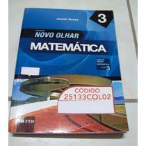 Livro: Novo Olhar Matemática 3 - Joamir Souza - 2010 - Ftd