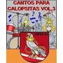 Cd Completo De Cantos Para Calopsitas Vol. 3 + Brindes!!!