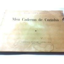 Elisa Faria Rocha (meu Caderno De Cozinha) Receitas Ano 1961