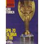 Manchete Ediçao Historica Copa 70 A Gloria Do Tri - Especial