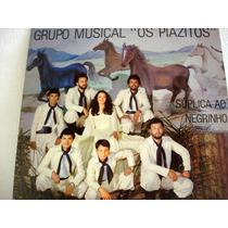 Vinil / Lp -grupo Musical Os Piazitos - Suplica Ao Negreinho