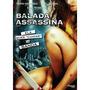 Dvd Balada Assassina - Ela Quer Cuidar Da Banda - Novo***