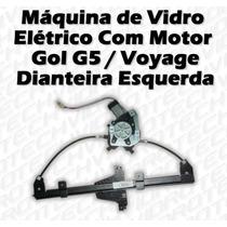 Máquina De Vidro Elétrico Com Motor Gol G5 Voyage Diant Esq