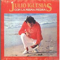 Julio Iglesias Compacto De Vinil Con La Misma Piedra 1982