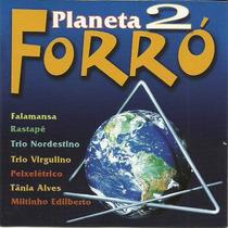 Planeta Forró 2 Falamansa Trio Nordestino Tânia Alves