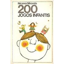 200 Jogos Infantis - Nicanor Miranda