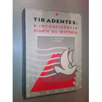 Livro Tiradentes: A Inconfidência Diante Da História Vol. 2