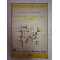 Planejamento Participativo Na Escola - Ilca Oliveira A. V.