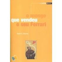 Livro- O Monge Que Vendeu O Seu Ferrari -frete Gratis