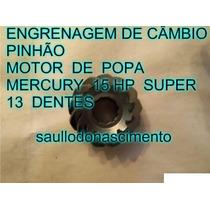 Engrenagem De Cambio Ou Pinhão Mercury 15 Hp Super