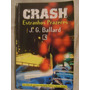 Crash Estranhos Prazeres J.g. Ballard Viv