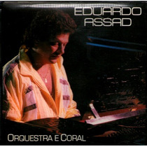 Cd / Eduardo Assad = Com Orquestra E Coral (1988)