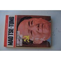 Mao Tse-tung - O Imperador Vermelho