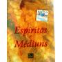 Livro Espiritos E Mediuns - Léon Denis -cdlandia