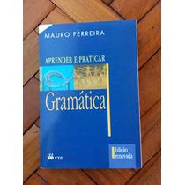 Livro Aprender E Praticar Gramática Mauro Ferreira